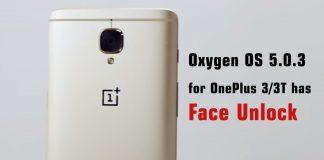 កំណែប្រព័ន្ធប្រតិបត្តិការ Oxygen OS 5.0.3 សម្រាប់ OnePlus 3/3T មានមុខងារ Face Unlock មកជាមួយ។